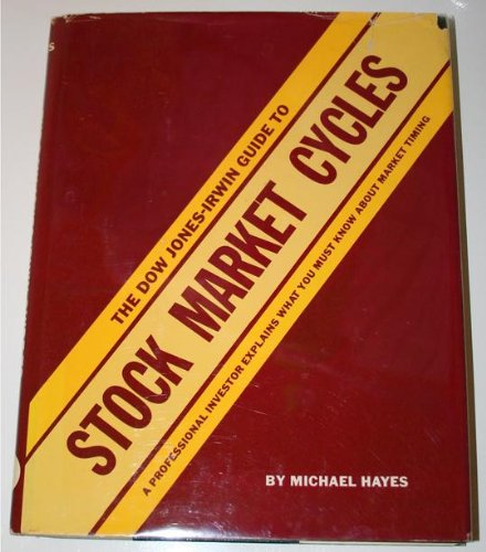 The Dow Jones-Irwin Guide to Stock Market Cycles