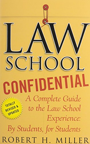 Law School Confidential: A Complete Guide to the Law School Experience: By Students, for Students