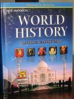 World History: Patterns of Interaction: Teacher Edition Survey 2012