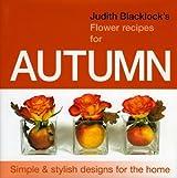 Judith Blacklock's Flower Recipes For Autumn