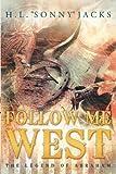 """Follow Me West, H. L. """"Sonny"""" Jacks, 1462706754"""