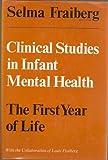 Clinical Studies in Infant Mental Health, Selma Fraiberg, 0465011705