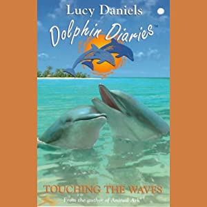 Dolphin Diaries: Touching the Waves Audiobook