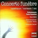 Concerto Funèbre: Violin Concertos by Bernd Alois Zimmermann / Karl Amadeus Hartmann / Werner Egk - Hans Maile / Berlin Radio Symphony Orchestra / Alexander Sander