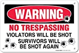My Sign Center No Trespassing Violators Will Be Shot Survivors Will Be Shot Again - 12'x8' - .040 Rust Free Aluminum - Made in USA - UV Protected and Weatherproof - A90-309AL