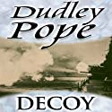 Decoy Audiobook by Dudley Pope Narrated by Richard Dadd
