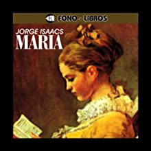 Maria Audiobook by Jorge Isaacs Narrated by Fabio Camero