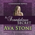 A Scandalous Secret: A Scandalous Series Novella | Ava Stone