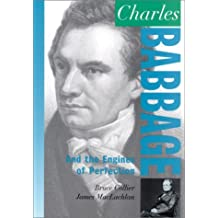 Charles Babbage: And the Engines of Perfection (Oxford Portraits in Science) by Bruce Collier (2000-09-28)