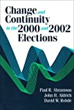 Change and Continuity in the 2000 and 2002 Elections, Abramson, Paul R. and Aldrich, John Herbert, 1568027427