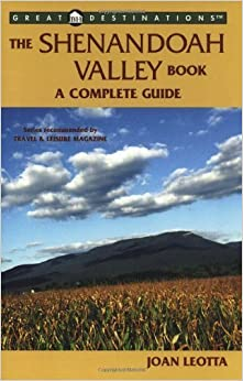 The Shenandoah Valley Book: A Complete Guide (A Great Destinations Guide) by Joan Leotta (2003-09-17)