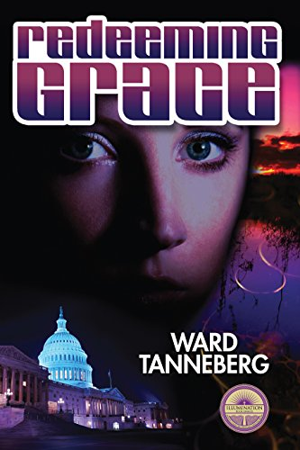 Redeeming Grace - When a killer moves into the White House no one is safe ... Not even the dead. by [Tanneberg, Ward]