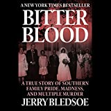 Bitter Blood: A True Story of Southern Family Pride, Madness, and Multiple Murder (LIBRARY EDITION)