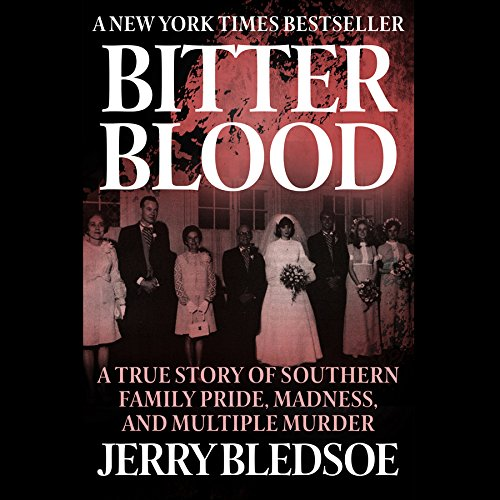 Bitter Blood: A True Story of Southern Family Pride, Madness, and Multiple Murder by Made for Success and Blackstone Audio
