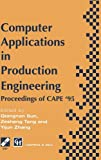 Computer Applications in Production Engineering, , 0412707705