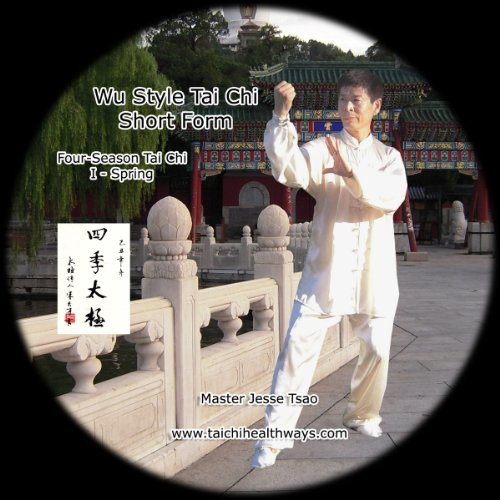 Wu Style Tai Chi Short Form, Four-Season Tai Chi I - Spring by