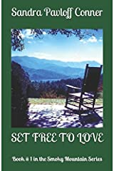 SET FREE TO LOVE: Book # 1 in the Smoky Mountain Series Paperback