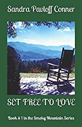 SET FREE TO LOVE: Book # 1 in the Smoky Mountain Series