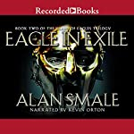 Eagle in Exile: The Clash of Eagles Trilogy, Book II | Alan Smale