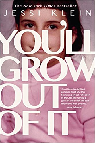 Image result for you'll grow out of it jessi klein