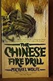 The Chinese Fire Drill, Michael Wolfe, 1555471315