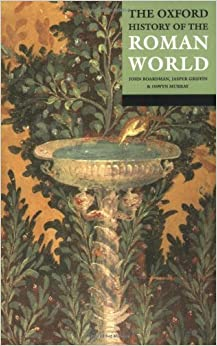The Oxford History of the Roman World [Paperback] [2001] (Author) John Boardman, Jasper Griffin, Oswyn Murray