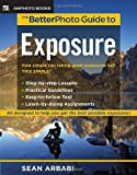 The BetterPhoto Guide to Exposure, Sean Arbabi, 0817435549