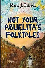 Not Your Abuelita's Folktales Paperback