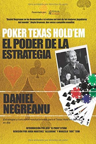 Poker Texas Holdem El poder de la estrategia (Biblioteca Pensar Poker)  [Negreanu, Daniel] (Tapa Blanda)