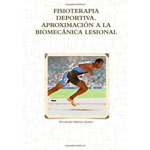 Fisioterapia Deportiva. Aproximacion A La Biomec Nica Lesional