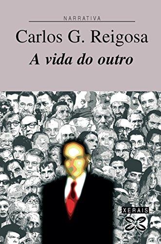 Descargar Libro A Vida Do Outro Carlos G. Reigosa