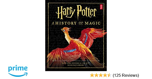 Harry Potter: A History of Magic (American Edition): British ...