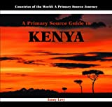 A Primary Source Guide to Kenya, Janey Levy, 0823965902