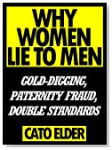 Why Women Lie To Men: Gold-Digging, Paternity Fraud, Double Standards