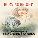 Burning Bright | Jim Masters,Raven Delehanty