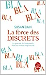 La force des discrets :  Le pouvoir des introvertis dans un monde trop bavard  par Cain