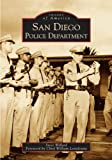 img - for San Diego Police Department (CA) (Images of America) book / textbook / text book