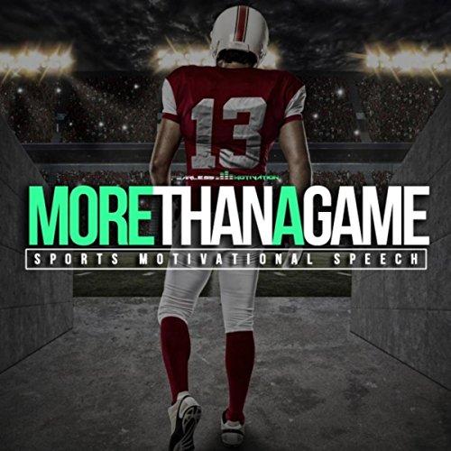 More Than a Game (Sports Motivational Speech)