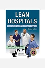 [(Lean Hospitals: Improving Quality, Patient Safety and Employee Engagement )] [Author: Mark Graban] [Dec-2011] Paperback
