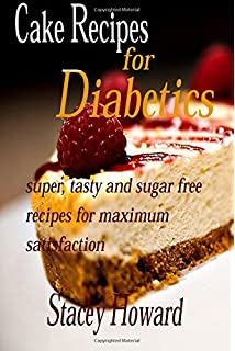 Sugarfree Cakes and Biscuits Recipes for Diabetics and Dieters