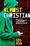 Almost Christian, Kenda Creasy Dean, 0195314840