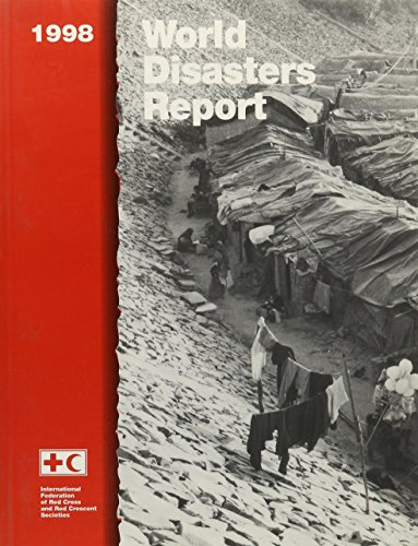 World Disasters Report 1998 (Federation Of Red Cross And Red Crescent Societies)