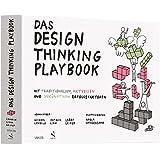 Das Design Thinking Playbook: Mit traditionellen, aktuellen und zukünftigen Erfolgsfaktoren