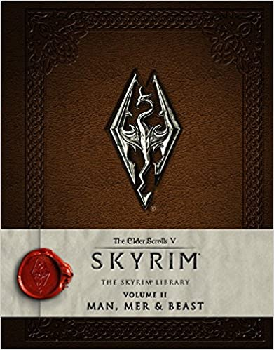 Book The Elder Scrolls V: Skyrim - The Skyrim Library, Vol. II: Man, Mer, and Beast (Skyrim Scrolls) (Skyrim Library: the Elder Scrolls V)