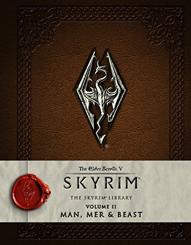 The Elder Scrolls V: Skyrim - The Skyrim Library, Vol. II: Man, Mer, and Beast (Skyrim Library: the Elder Scrolls V) cover