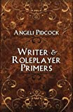 Writer and Role-Player Primers, Angeli Pidcock, 1481939327