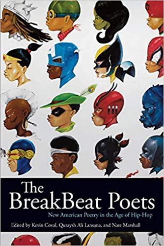 Amazon.com: The BreakBeat Poets: New American Poetry in the Age of Hip-Hop:  9781608463954: Coval, Kevin, Lansana, Quraysh Ali, Marshall, Nate: Books