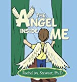 The Angel Inside Me, Rachel M. Stewart, 1452550476