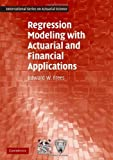 img - for Regression Modeling with Actuarial and Financial Applications (International Series on Actuarial Science) ( Hardcover ) by Frees, Edward W. published by Cambridge University Press book / textbook / text book