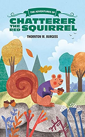 The Adventures of Chatterer the Red Squirrel (The Thornton Burgess Library) (The Adventures Of Sammy Jay)